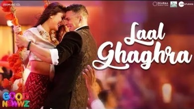 Photo of Laal Ghaghra Lyrics |Good Newwz |Akshay K,Kareena K