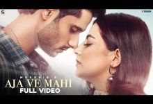 Photo of Aja Ve Mahi Lyrics | Musahib Arjun| Rav Dhillon