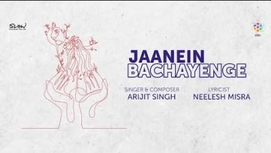 Photo of Jaanein Bachayenge Lyrics | Arijit Singh | Neelesh Misra