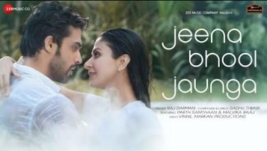 Photo of Jeena Bhool Jaunga Lyrics | Parth Samthaan | Malvika Raaj