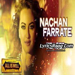 Nachan Farrate Lyrics All Is Well by Kanika Kapoor Ft Meet Brothers Anjjan