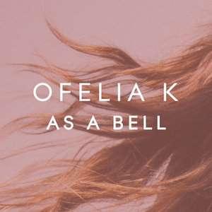As a Bell Lyrics Ofelia K