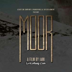 Jeye Jeye Ja Lyrics From Moor – Rahma Abid Ali,Noman Farooqi,Nisha Ali