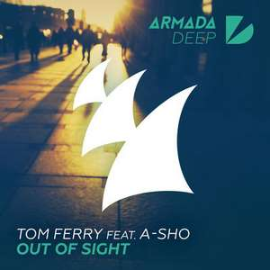 Out Of Sight Lyrics Tom Ferry feat. A-SHO