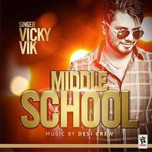 Middle School Lyrics – Vicky Vik Ft Desi Crew