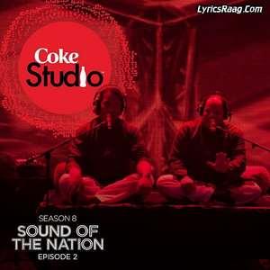 Sakal Ban Lyrics – Rizwan & Muazzam Ali Khan Coke Studio S08 E02
