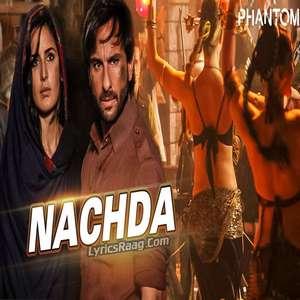 Nachda Lyrics – Shahid Mallya From Phantom