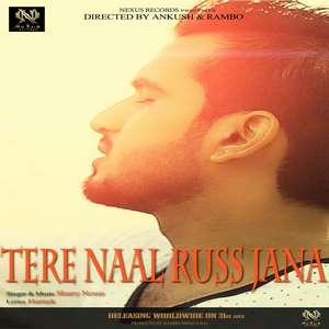 Tere Naal Russ Jana Lyrics – Sharry Nexus