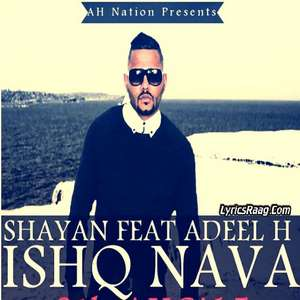 Ishq Nava Lyrics – Shayan Rafique Ft Adeel H