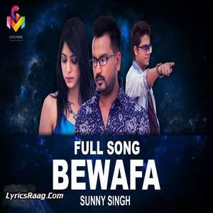 Bewafa Lyrics – Sunny Singh Feat Ra Star