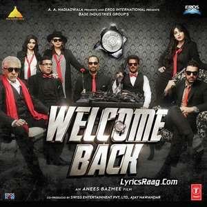 Welcome Back Movie All Songs Lyrics – Mika Singh & Yo Yo Honey Singh