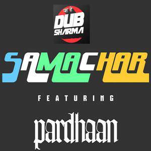 samachar-dub-sharma-feat-pardhaan-songs