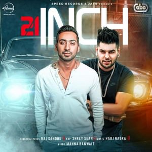 21-inch-lyrics-raj-sandhu-shrey-sean