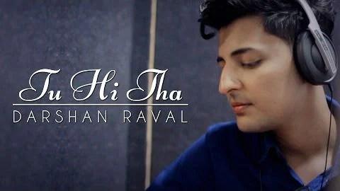 new Tu Hi Tha song Darshan Raval