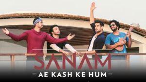 Ae Kash Ke Hum | Sanam #SANAMrendition
