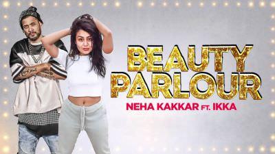Beauty Parlor Jindua Neha Kakkar Ikka