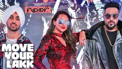 Move Your Lakk Song Noor Sonakshi Sinha & Diljit Dosanjh, Badshah