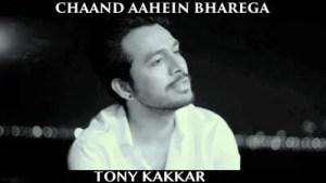 Chaand Aahein Bharega - Tony Kakkar