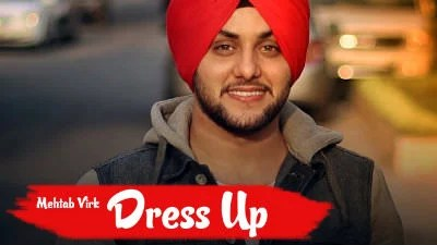 Dress Up Mehtab Virk feat