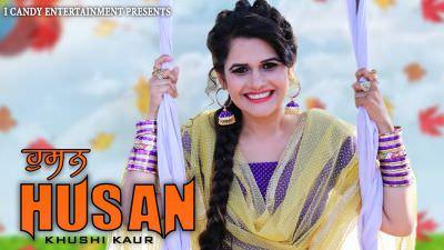 HUSAN song KHUSHI KAUR
