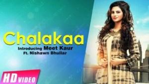 Chalakaa Meet Kaur Ft. Nishawn Bhullar
