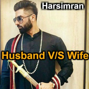 Husband vs Wife by Harsimran