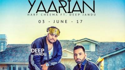 YAARIAN Song Harf Cheema Deep Jandu
