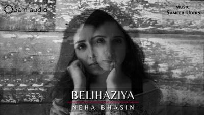 Belihaziya - Neha Bhasin