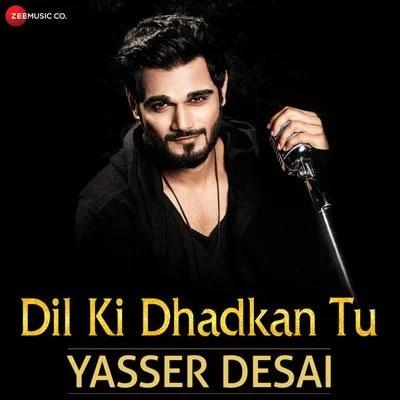 Dil Ki Dhadkan Tu - Single (by Yasser Desai & Snp Yesen)