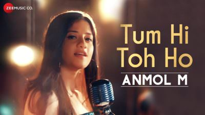 Tum Hi Toh Ho - Official Music Video ANMOL M (1)