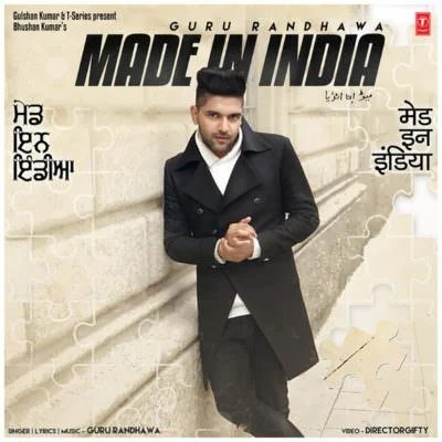Made In India - Single (by Guru Randhawa) (1)