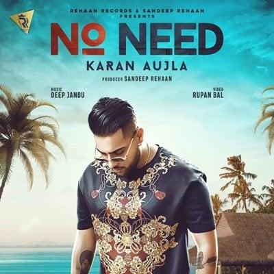 Karan Aujla No Need song