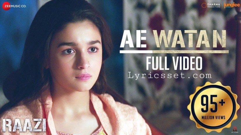 Watan watan mere aabad rahe tu lyrics, Ae Watan - Raazi | Alia Bhatt | Sunidhi Chauhan | Shankar Ehsaan Loy | Gulzar, Tiktok Song