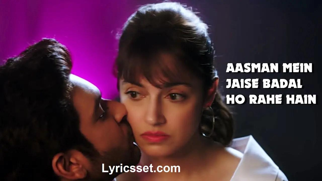 Aasman Mein Jaise Badal Ho Rahe Hain Lyrics In Hindi And English By Divya Khosla Kumar Neha K Tanishk B Jaani Faisu Radhika Vinay Bhushan K Tiktok Song Name Yaad Piya Ki Aane Lagi