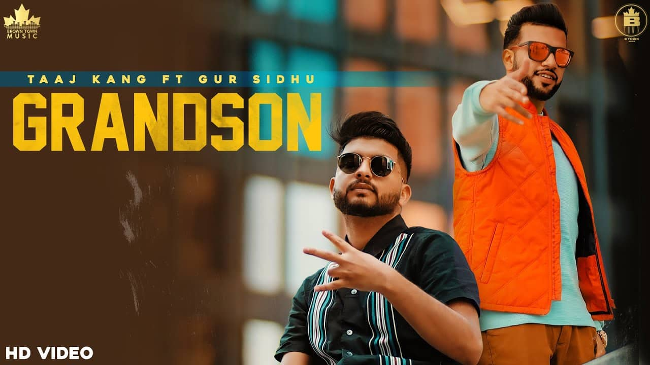 ग्रैंडसन Grandson Lyrics In Hindi – Taaj Kang & Gur Sidhu