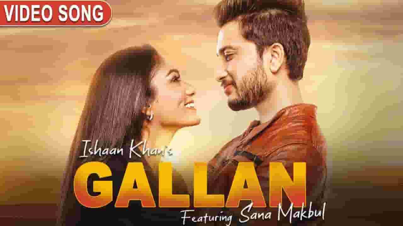 गल्लां Gallan Lyrics In Hindi – Ishaan Khan