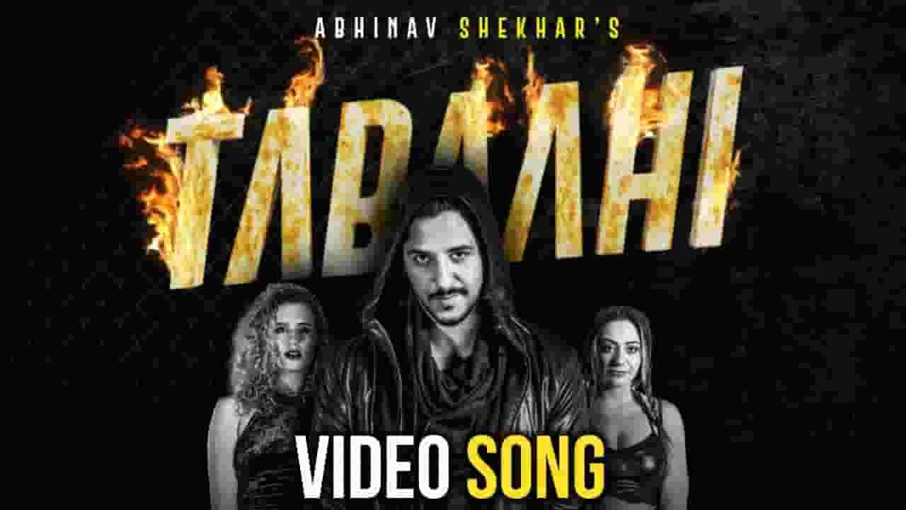 तबाही Tabaahi Lyrics In Hindi – Abhinav Shekhar