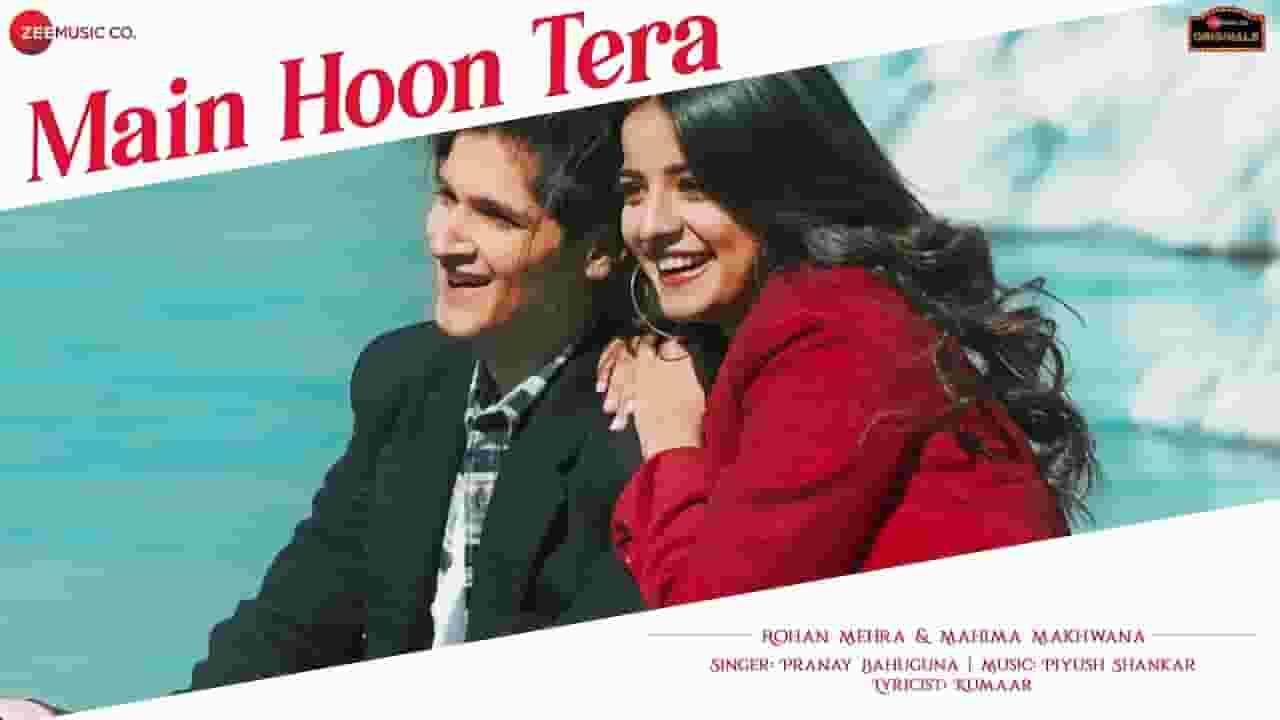 मैं हूँ तेरा Main Hoon Tera Lyrics In Hindi – Piyush Shankar