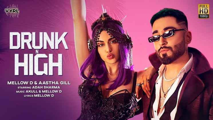ड्रंक एन हाई Drunk N High Lyrics In Hindi – Mellow D & Aastha Gill