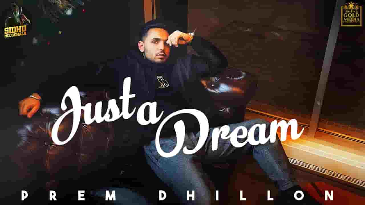 जस्ट ए ड्रीम Just a Dream Lyrics in Hindi – Prem Dhillon