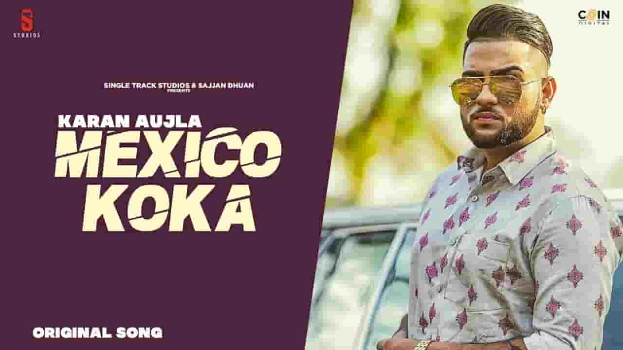 मेक्सिको कोका Mexico Koka Lyrics In Hindi – Karan Aujla