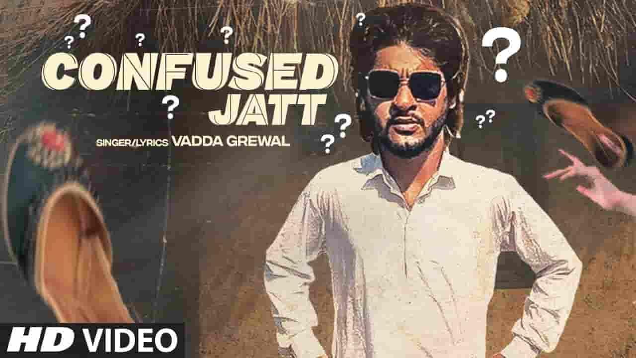 कन्फ्यूज़्ड जतत Confused Jatt Lyrics In Hindi – Vadda Grewal