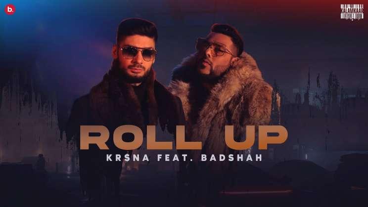 रोल अप Roll Up Lyrics In Hindi – Kr$na, Badshah