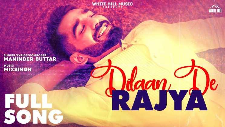 दिलां दे राज्य Dilaan De Rajya Lyrics In HIndi – Maninder Buttar