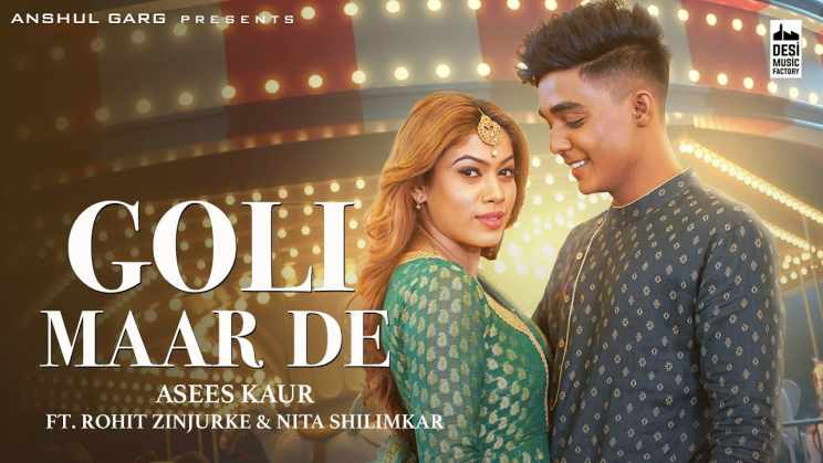 गोली मार दे Goli Maar De Lyrics In Hindi – Asees Kaur
