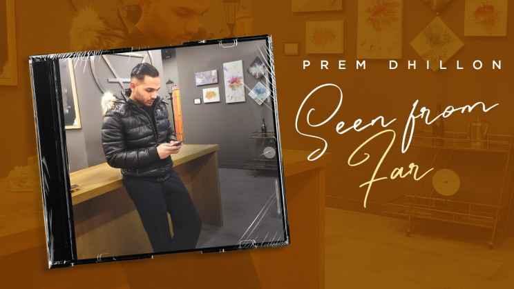 सीन फ्रॉम फार Seen From Far Lyrics In Hindi – Prem Dhillon