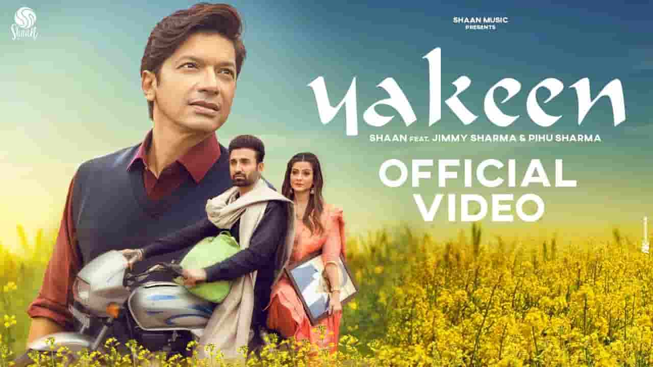यकीन Yakeen Lyrics In Hindi - Shaan & Jimmy Sharma