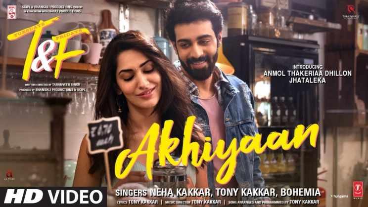 अखियाँ Akhiyaan Lyrics in Hindi – Tuesdays & Fridays, Neha Kakkar, Tony Kakkar