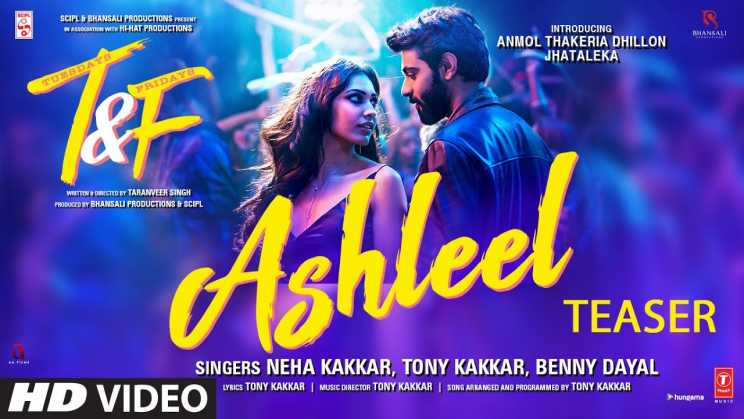 अश्लील Ashleel Lyrics In Hindi – Neha Kakkar, Tony Kakkar & Benny Dayal