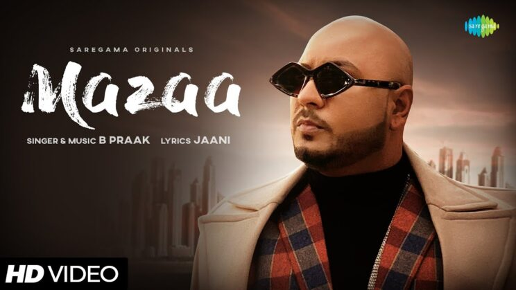 मज़ा Mazaa Lyrics In Hindi – B Praak